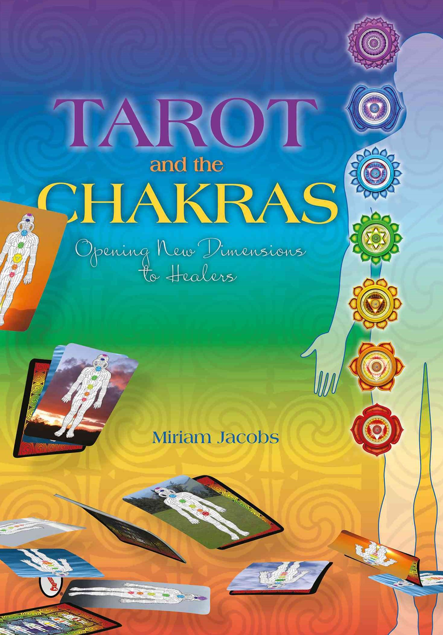 Tarot and the Chakras: ening New Dimensions to Healers