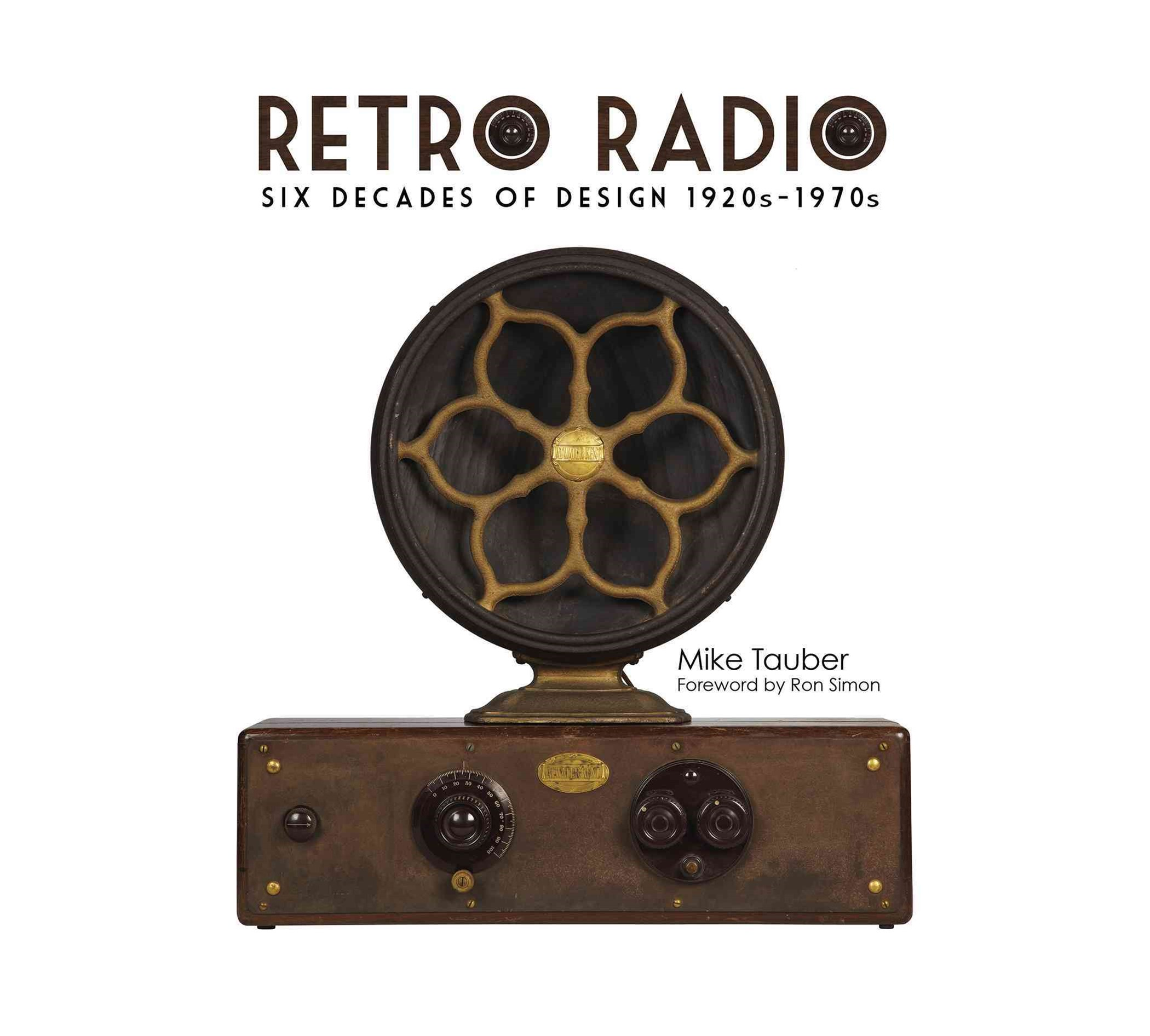 Retro Radio: Six Decades of Design 1920s-1970s