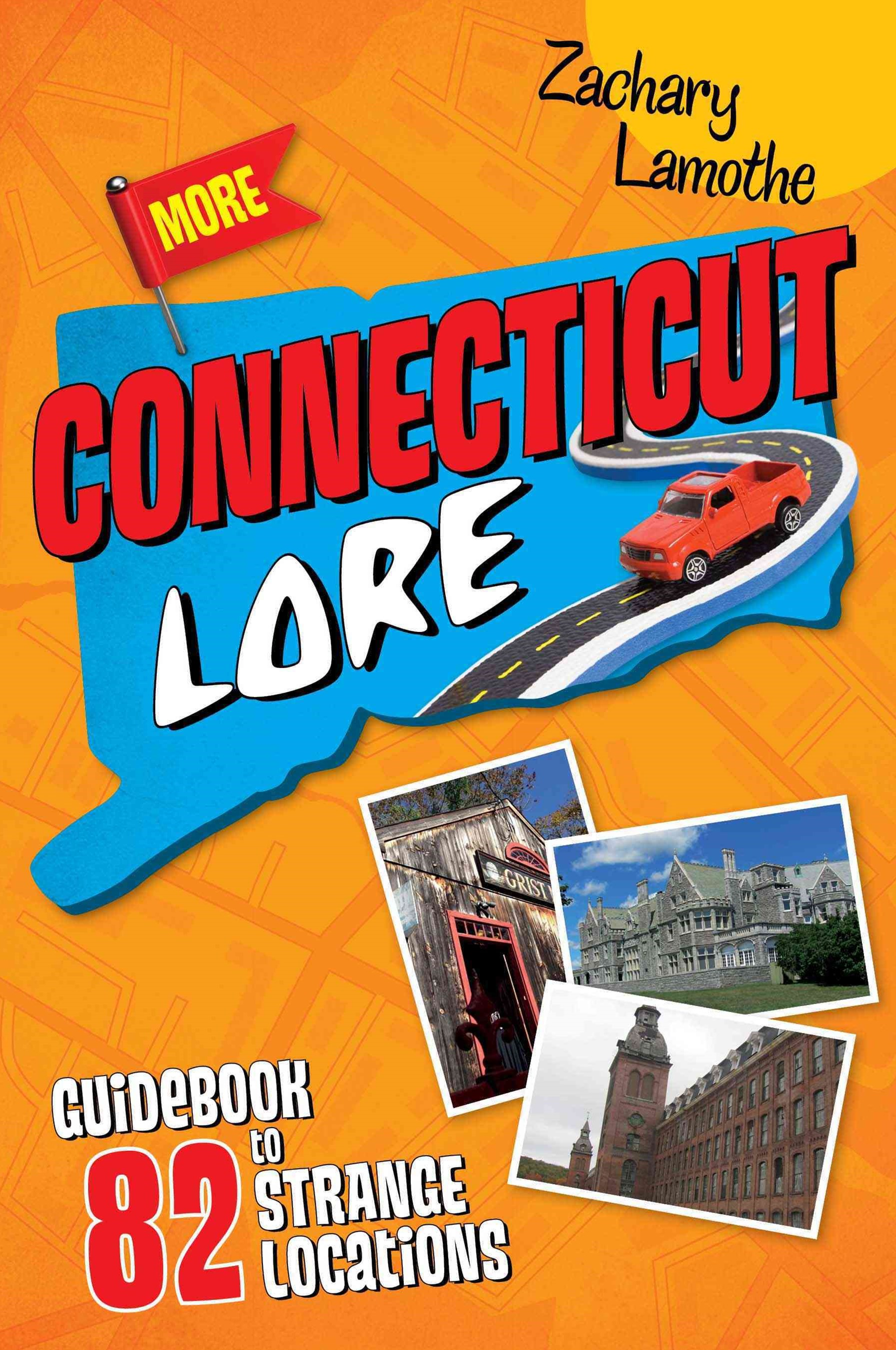 More Connecticut Lore: Guidebook to 82 Strange Locations