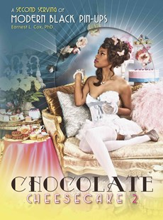 Chocolate Cheesecake 2: A Second Serving of Modern Black Pin-ups by COX , PHD., EARNEST L. (9780764352539) - HardCover - Art & Architecture Photography - Pictorial