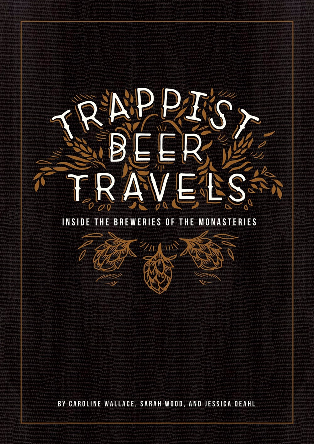 Trappist Beer Travels: Inside the Breweries of the Monasteries