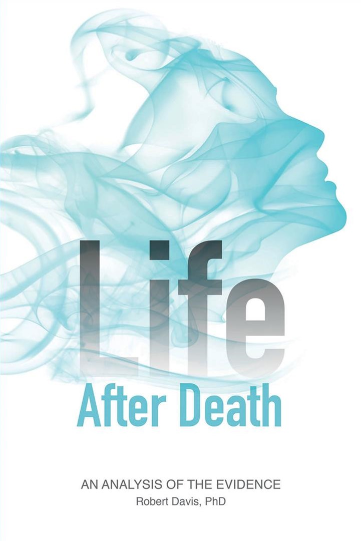 Life After Death: An Analysis of the Evidence