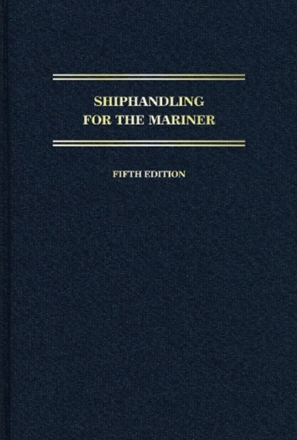 Shiphandling for the Mariner: 5th Edition