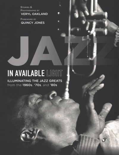 Jazz in Available Light: Illuminating the Jazz from the 1960s, 70s and 80s