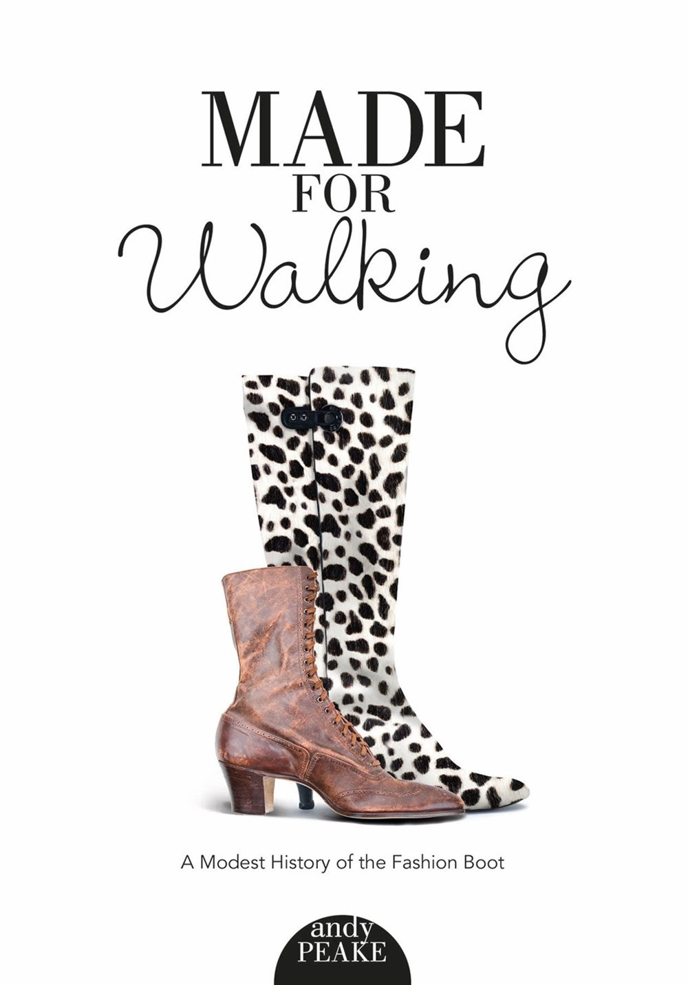 Made For Walking: A Modest History of the Fashion Boot