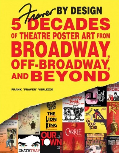 Fraver by Design: Five Decades of Theatre Poster Art from Broadway, Off-Broadway and Beyond
