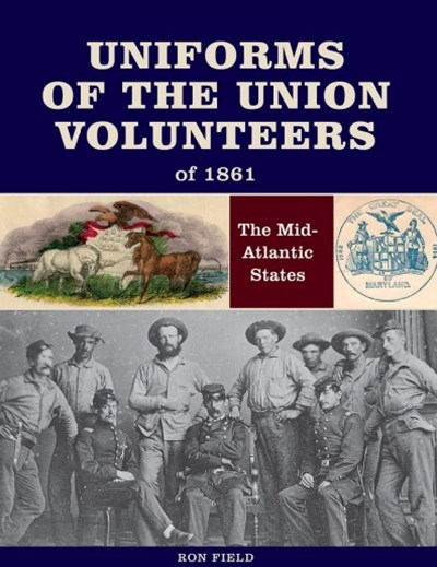 Uniforms of the Union Volunteers of 1861: The Mid-Atlantic States