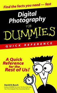 Digital Photography for Dummies by David D. Busch, Busch (9780764507502) - PaperBack - Computing Hardware