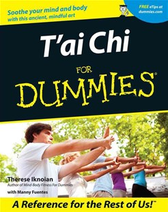 T'ai Chi for Dummies by Therese Iknoian, Therese Iknoian, Manny Fuentes (9780764553516) - PaperBack - Sport & Leisure Martial Arts