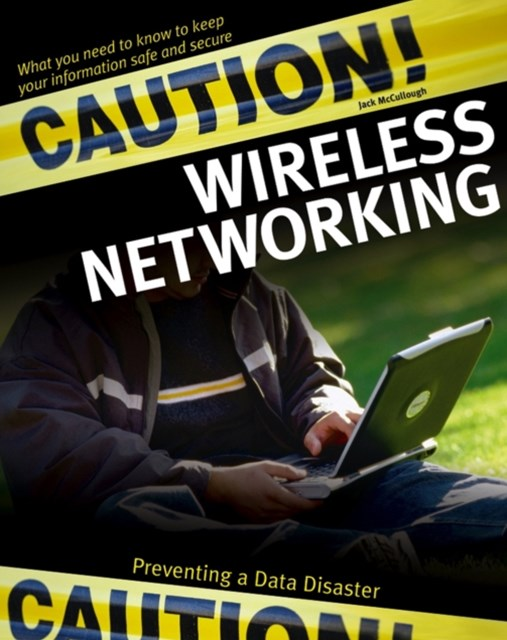 Caution! Wireless Networking