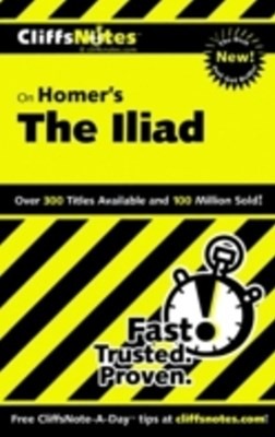 CliffsNotes on Homer's The Iliad