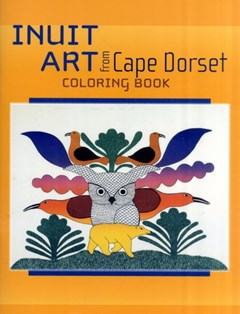 Inuit Art from Cape Dorset Coloring Book (CB101)