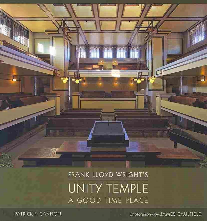 Frank Lloyd Wright's Unity Temple a Good Time Place A172