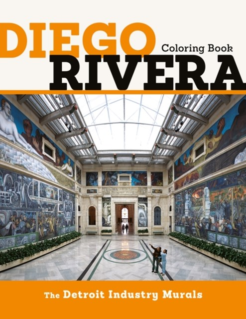 Diego Rivera the Detroit Industry Murals Coloring Book CB169