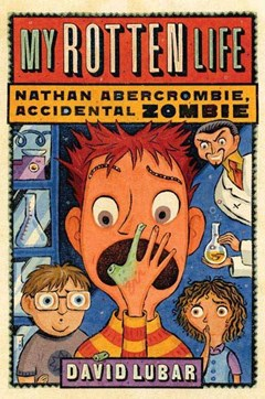 My Rotten Life (Nathan Abercrombie, Accidental Zombie 1)