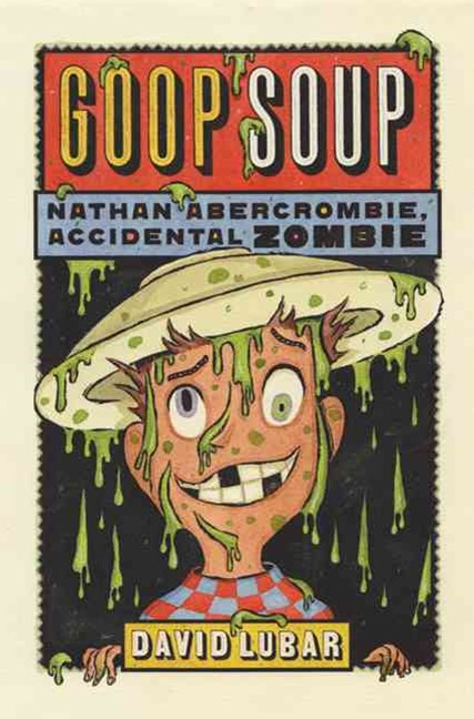 Goop Soup (Nathan Abercrombie, Accidental Zombie 3)