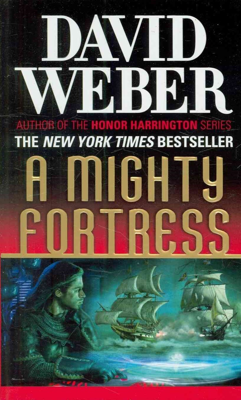A Mighty Fortress: A Safehold Novel 4