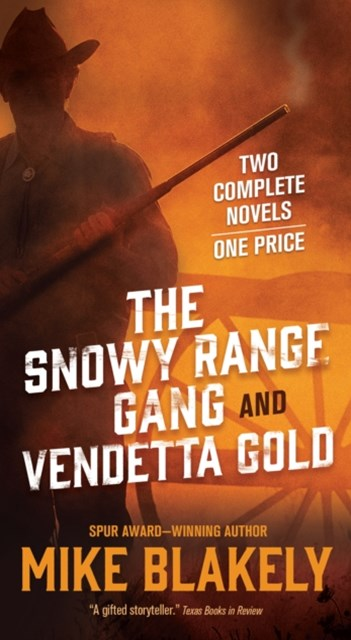 Snowy Range Gang and Vendetta Gold