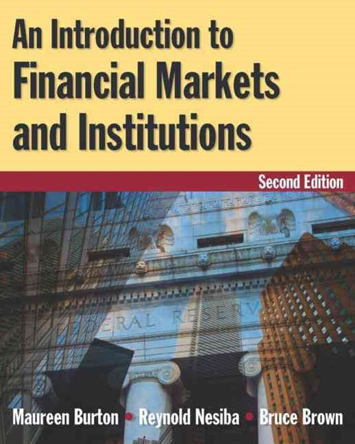 An Introduction to Financial Markets and Institutions