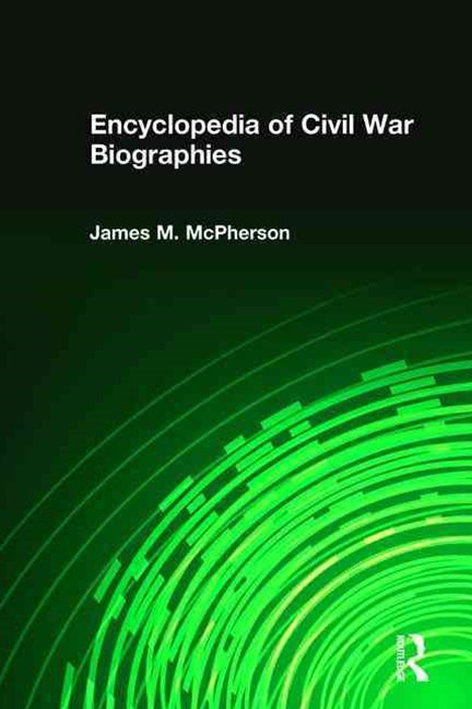 Encyclopedia of Civil War Biographies