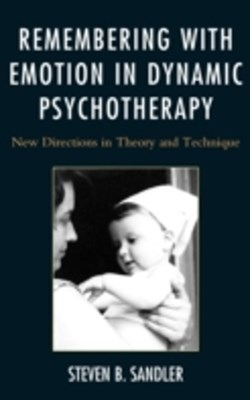 Remembering with Emotion in Dynamic Psychotherapy