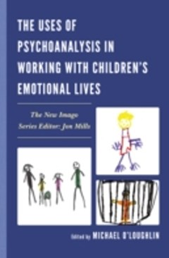 Uses of Psychoanalysis in Working with Children