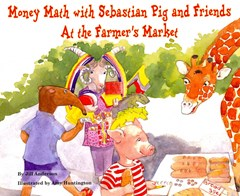 Money Math with Sebastian Pig and Friends at the Farmer