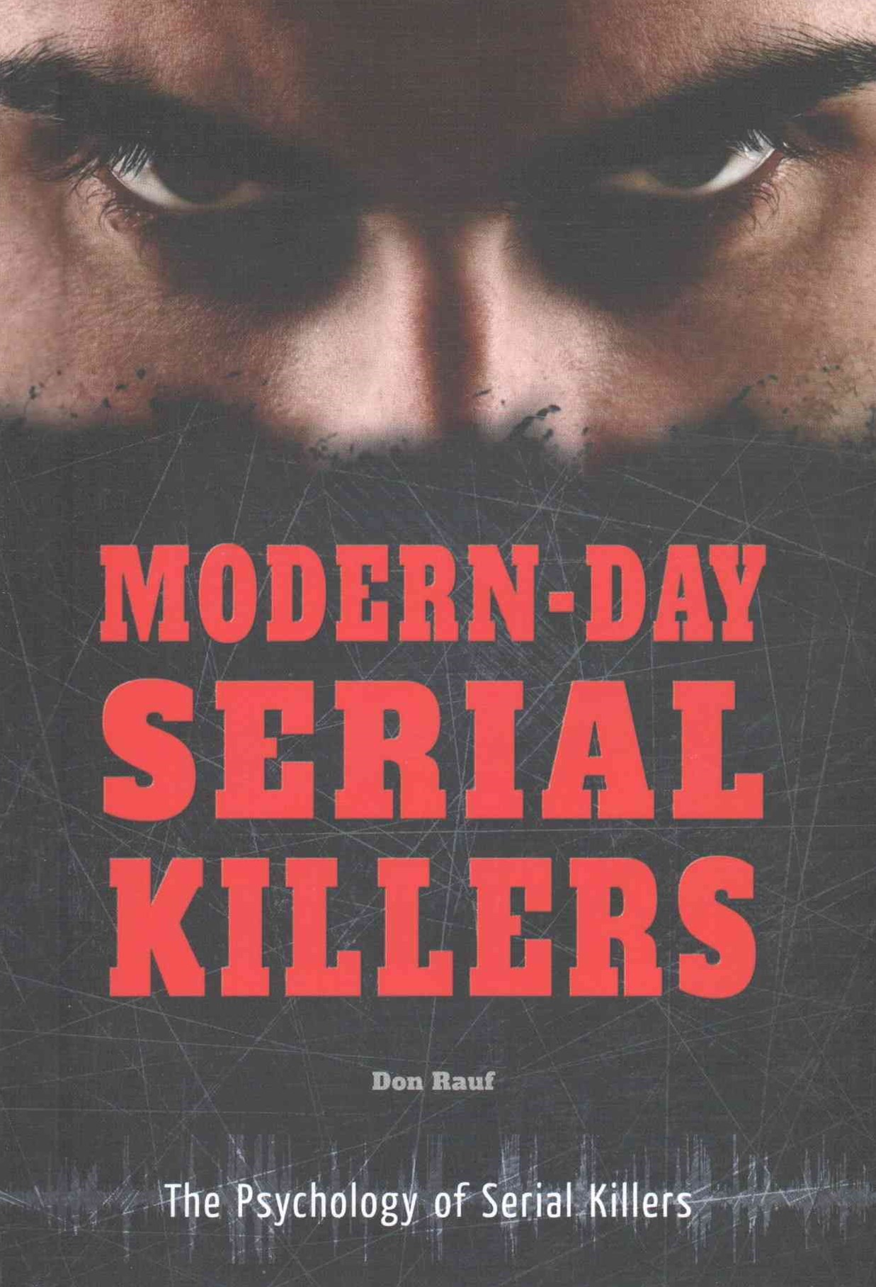Modern-Day Serial Killers