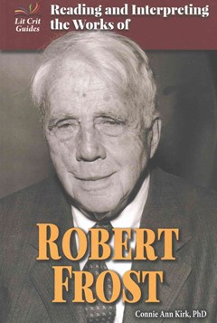 Reading and Interpreting the Works of Robert Frost