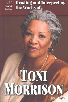 Reading and Interpreting the Works of Toni Morrison
