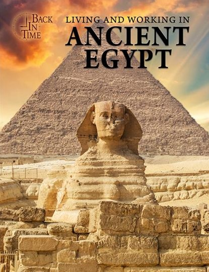 Living and Working in Ancient Egypt