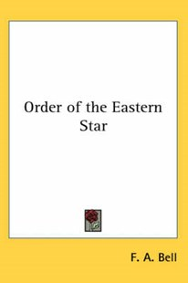 Order of the Eastern Star by F a Bell (9780766127128) - PaperBack - Social Sciences Sociology