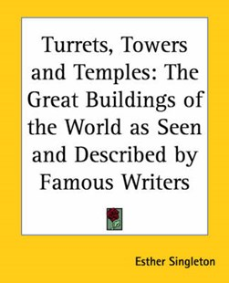Turrets, Towers and Temples by Esther Singleton (9780766186910) - PaperBack - Art & Architecture Architecture
