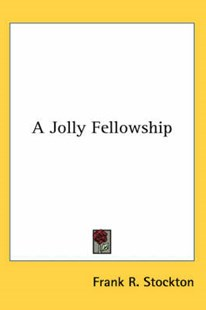 A Jolly Fellowship by Frank Richard Stockton (9780766199149) - PaperBack - Modern & Contemporary Fiction General Fiction