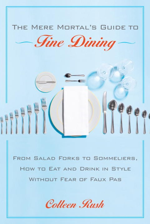 The Mere Mortal's Guide to Fine Dining