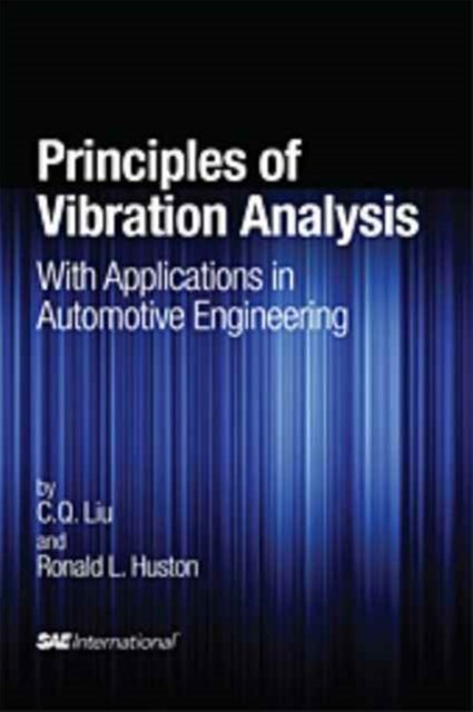 Principles of Vibration Analysis with Applications in Automotive Engineering (R-395)