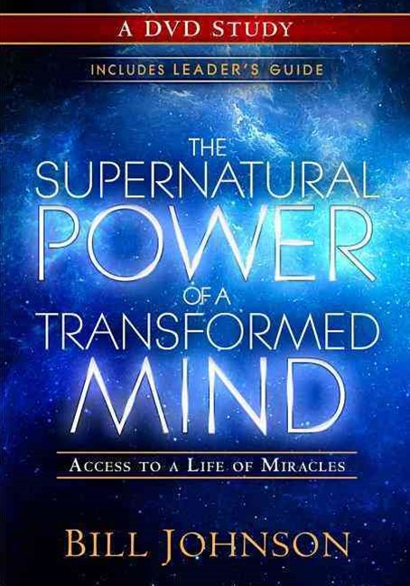 The Supernatural Power of a Transformed Mind: a DVD Study