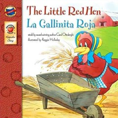 The Little Red Hen (La Gallinita Roja), Grades PK - 3