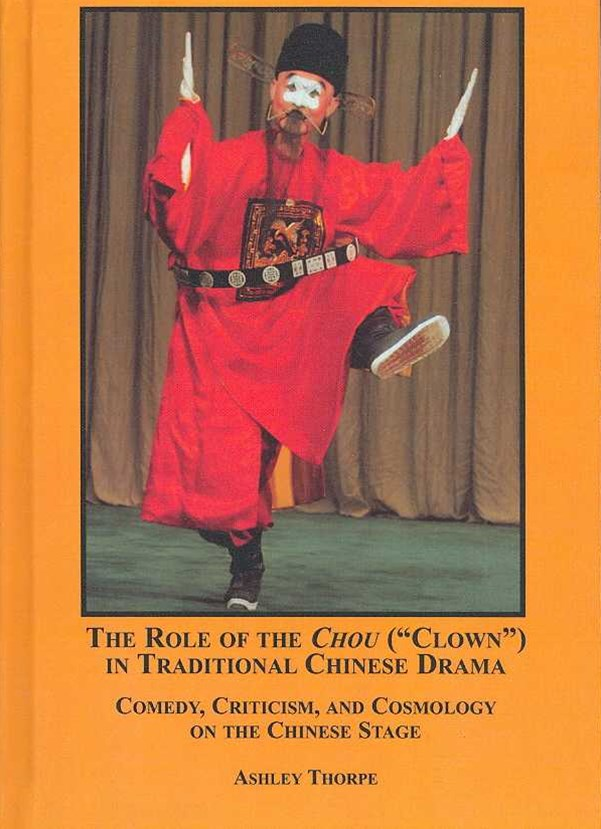 The Role of the Chou (&quote;Clown&quote;) in Traditional Chinese Drama