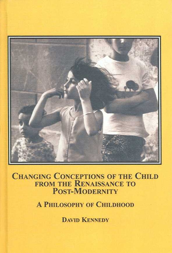 Changing Conceptions of the Child from the Renaissance to Post Modernity