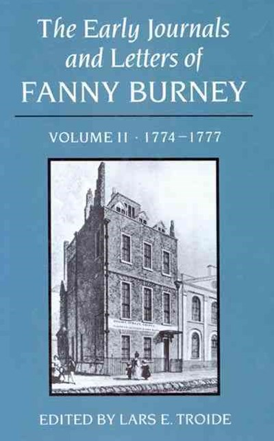 The Early Journals and Letters of Fanny Burney, 1774-1777