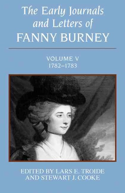 The Early Journals and Letters of Fanny Burney, 1782-1783