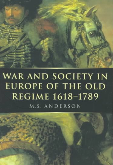 War and Society in Europe of the Old Regime, 1618-1789
