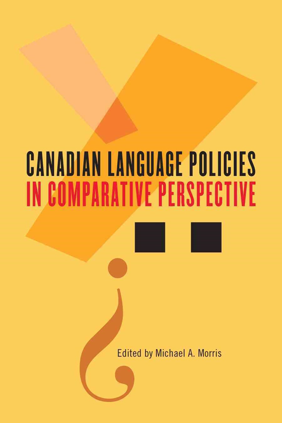 Canadian Language Policies in Comparative Perspective