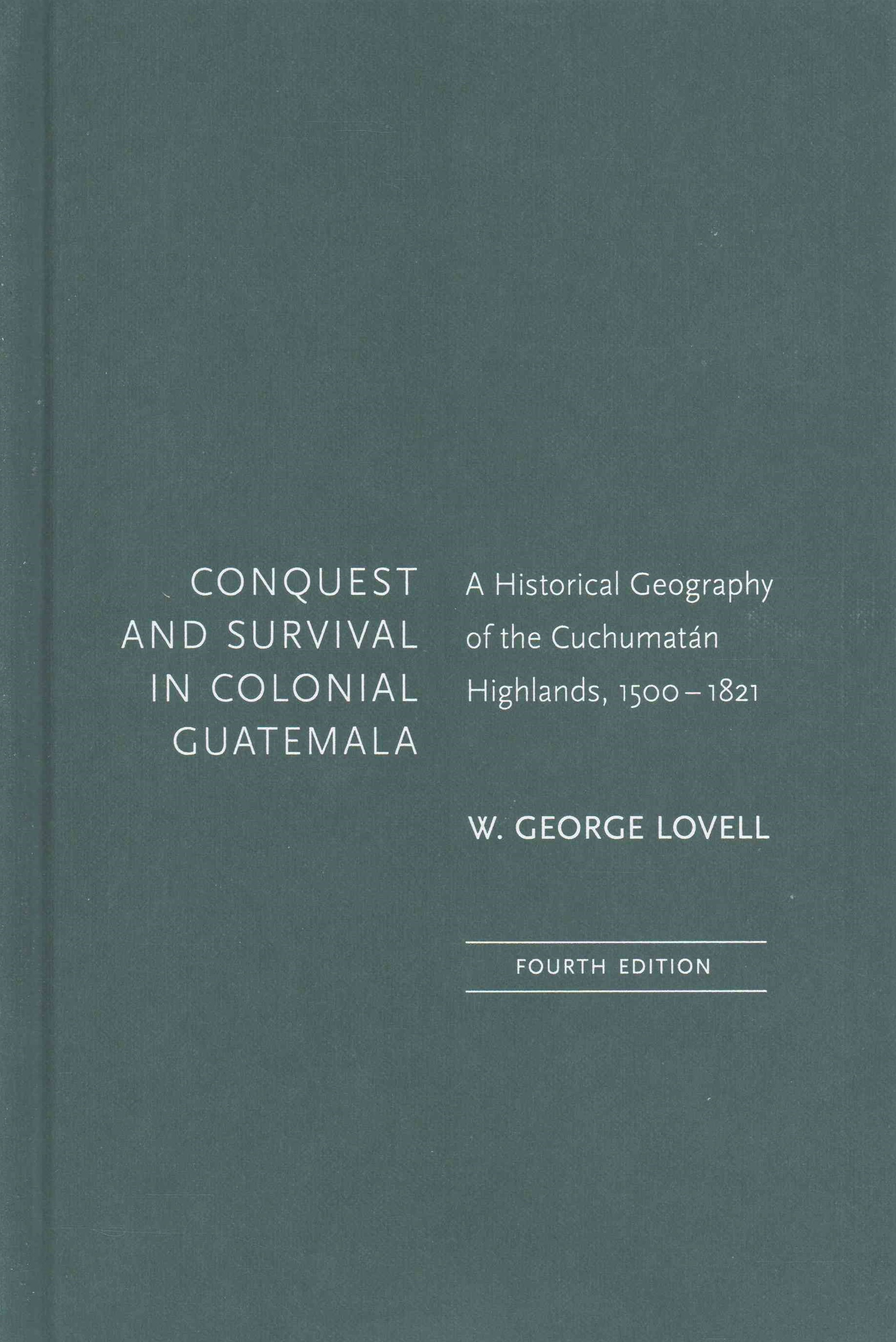 Conquest and Survival in Colonial Guatemala, Fourth Edition