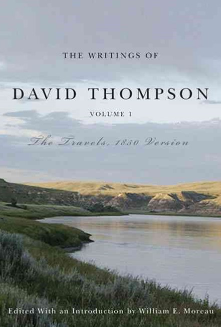 The Writings of David Thompson, Volume 1