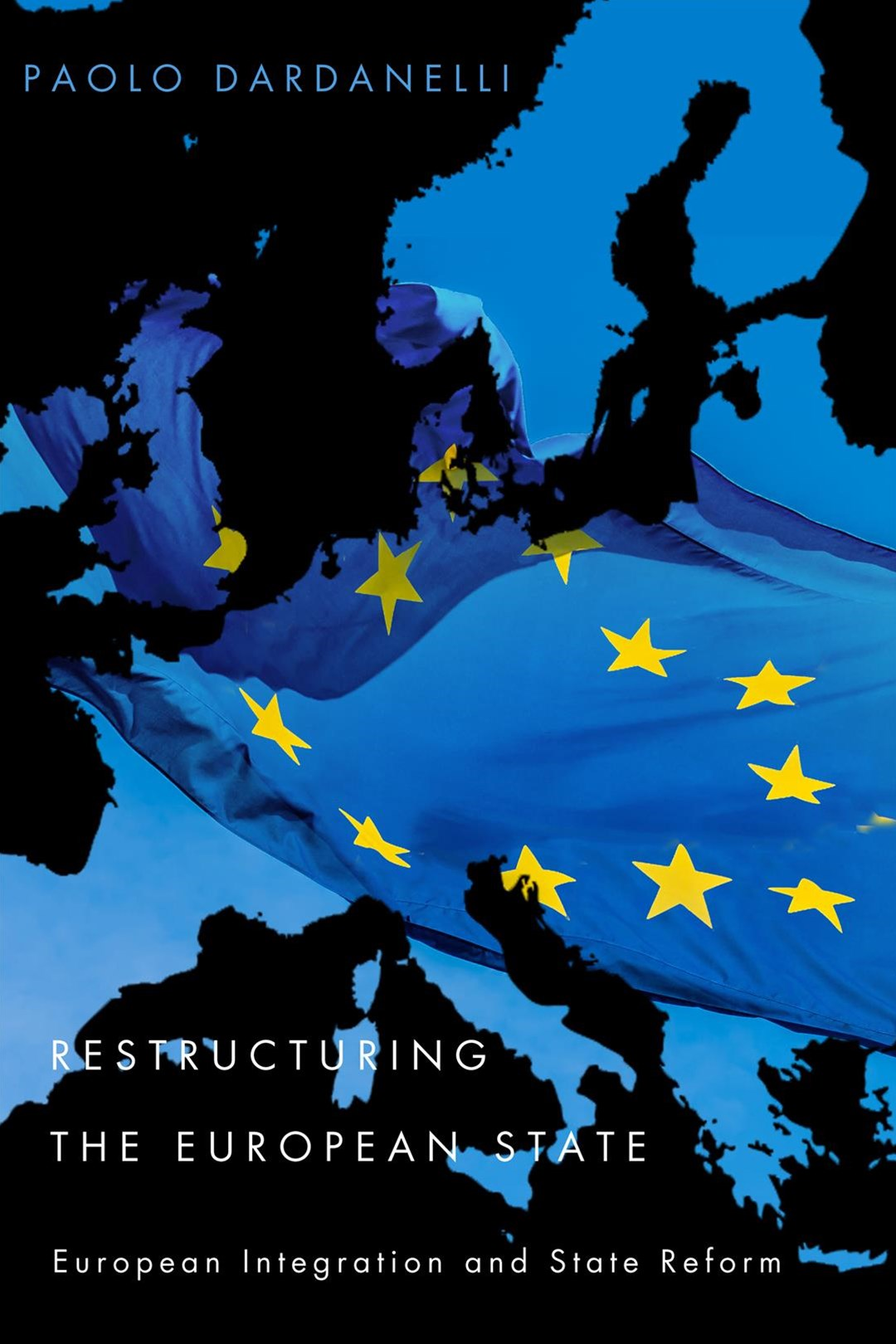 Restructuring the European State European Integration and State Restructuring 1950-2015