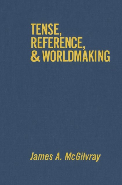 (ebook) Tense, Reference, and Worldmaking