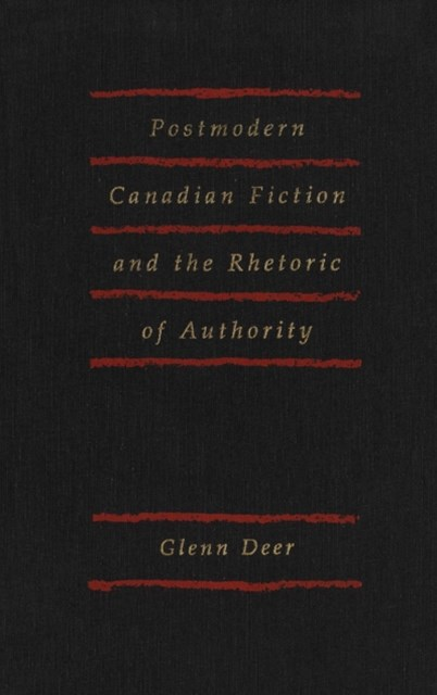 (ebook) Postmodern Canadian Fiction and the Rhetoric of Authority
