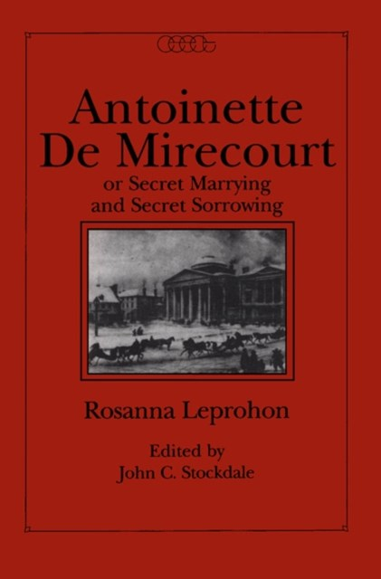 (ebook) Antoinette de Mirecourt or Secret Marrying and Secret Sorrowing
